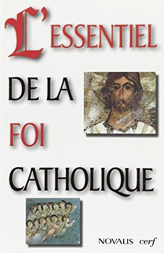 L'essentiel de la foi catholique