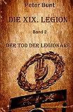 Die XIX Legion - Band 2: Der Tod der Legionäre - Peter Bunt