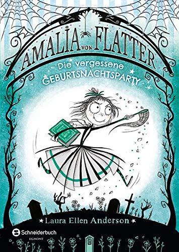 Amalia von Flatter, Band 03: Die vergessene Geburtsnachtsparty