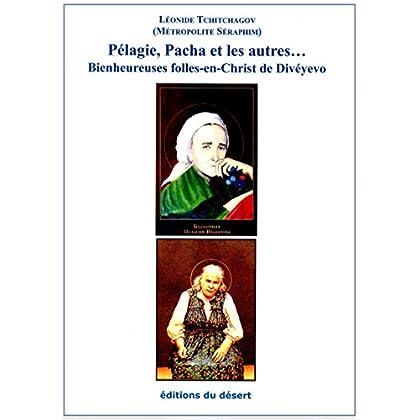 Pélagie, Pacha et les autres… Bienheureuses Folles-en-Christ de Divéyevo