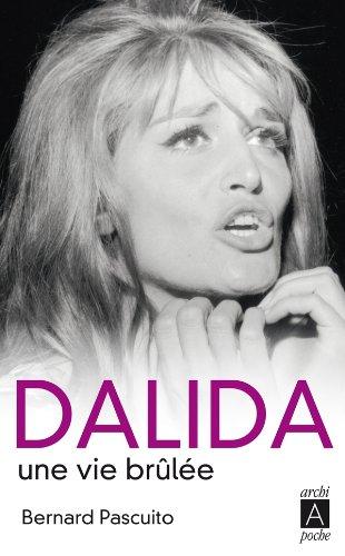 Dalida, une vie brle