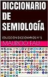 DICCIONARIO DE SEMIOLOGÍA: COLECCIÓN DICCIONARIOS Nº 5