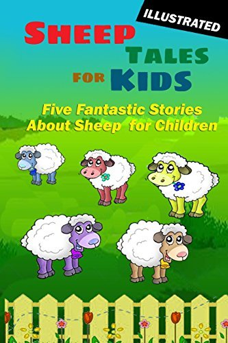 Sheep Tales for Kids: Five Fantastic Short Stories About Sheep for Children (Illustrated) by Rudyard Kipling (2012-04-18)