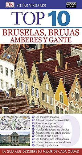 Bruselas, Brujas, Amberes y Gante. Guías Top 10