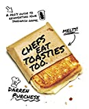Chefs Eat Toasties Too: A pro's guide to reinventing your sandwich game