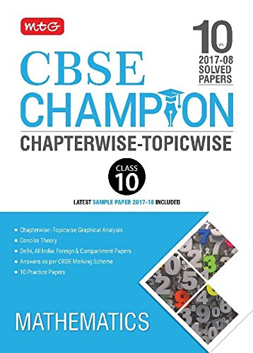 10 Years (2008-17) Solved Papers CBSE Champion Chapterwise-Topicwise - Mathematics (Class 10)