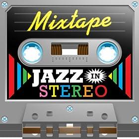 Mixtape; Jazz In Stereo