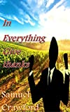 In everything give thanks.: Effective thanksgiving that breaks limitation and Circumstance In your lifetime and get solutions