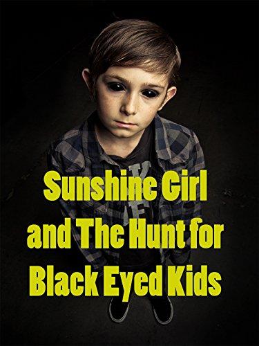 Sunshine Girl and The Hunt for Black eyed Kids [OV]