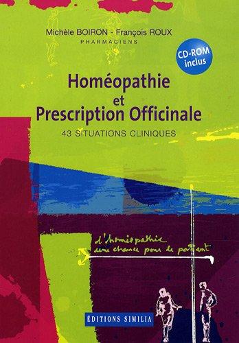 Homéopathie et prescription officinale : 43 situations cliniques (1Cédérom)