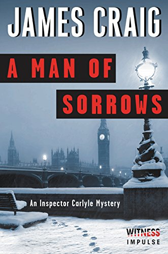 A Man of Sorrows: An Inspector Carlyle Mystery