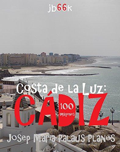 Descargar Libro Costa de la Luz: Cádiz (100 imágenes) de JOSEP MARIA PALAUS PLANES