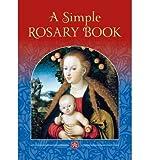 [(A Simple Rosary Book)] [ Catholic Truth Society ] [May, 2014]
