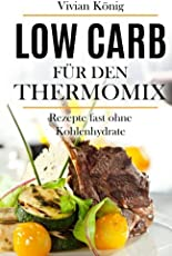 Low Carb für den Thermomix: Rezepte fast ohne Kohlenhydrate