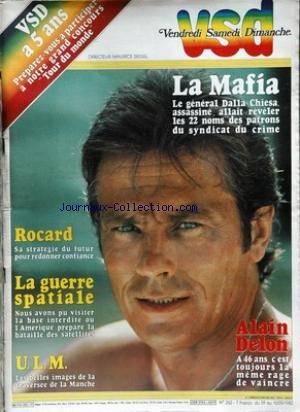 VSD [No 262] du 09/09/1982 - LA MAFIA - LE GENERAL DALLA CHIESA ASSASSINE - ROCARD - SA STRATEGIE - LA GUERRE SPATIALE - U.L.M. - LA TRAVERSEE DE LA MANCHE - ALAIN DELON.