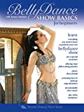 Belly Dance Show Basics for Beginners, with Tanna Valentine: Beginner bellydance classes, Belly dance instruction for performing (ALL REGIONS) (NTSC) [DVD] - Tanna Valentine