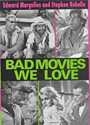Bad Movies We Love by Edward Margulies (1995-01-01)