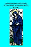 The Prophecies and Revelations of Saint Bridget (Birgitta) of Sweden (English Edition)