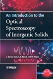 An Introduction to the Optical Spectroscopy of Inorganic Solids by Jose Sol?? (2005-04-01)