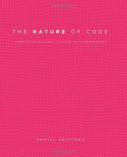 The Nature of Code: Simulating Natural Systems with Processing by Shiffman, Daniel (2012) Paperback