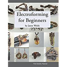 Electroforming for Beginners (English Edition)