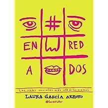 #Enredados: Las redes sociales más allá de los memes (Divulgación)