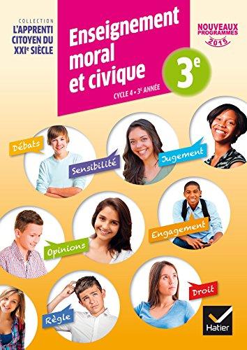 L'Apprenti citoyen du XXIe siècle Enseignement Moral et Civique 3e éd. 2016 - Cahier de l'élève par Dominique Dubois