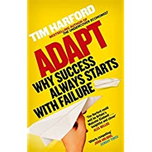 Adapt: Why Success Always Starts with Failure by Tim Harford (2012-03-01)
