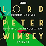 Lord Peter Wimsey: BBC Radio Drama Collection Volume 1: Three classic full-cast drama...