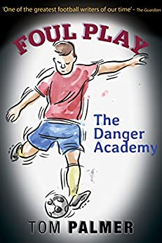 Foul Play: The Danger Academy  (Foul Play ) by [Palmer, Tom]