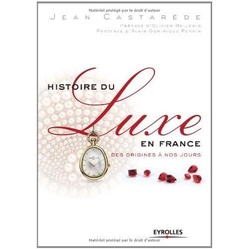 Histoire du luxe en France : Des origines à nos jours (ED ORGANISATION)