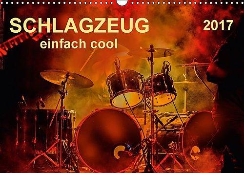 Preisvergleich Produktbild Schlagzeug - einfach cool (Wandkalender 2017 DIN A3 quer): Schlagzeug, das Instrument, dass nicht nur den Musiker, sondern während eines Konzertes ... (Monatskalender, 14 Seiten ) (CALVENDO Kunst)