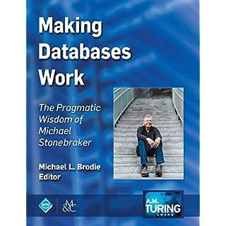 Making Databases Work: The Pragmatic Wisdom of Michael Stonebraker (Acm Books)
