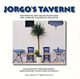 Jorgo's Taverne: Kulinarische Streifzüge durch Griechenland, Italien und Österreich Vegetarische und vegane Rezeptideen - Georgios T Trompeter