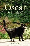 Oscar: The Bionic Cat: A Heart-Warming Tale of Feline Bravery by Kate Allan (14-Feb-2013) Paperback