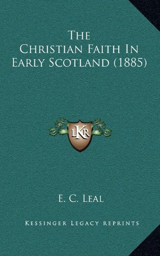 The Christian Faith in Early Scotland (1885)