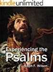 Experiencing the Psalms: A Bible Stud...