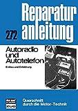 Autoradio und Autotelefon: Einbau und Entstörung //  Reprint der 11. Auflage 1977 (Reparaturanleitungen)