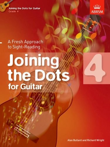 Joining the Dots for Guitar, Grade 4: A Fresh Approach to Sight-Reading (Joining the dots (ABRSM))