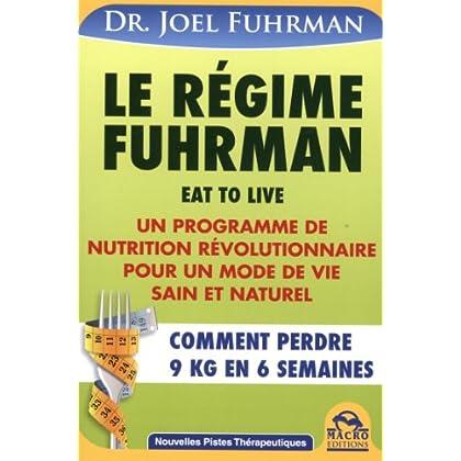 Le régime Fuhrman - Comment perdre 9 kg en 6 semaines