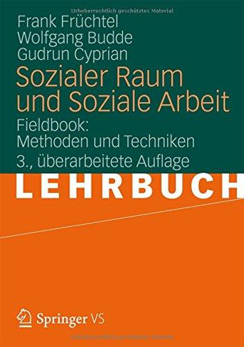 Sozialer Raum und Soziale Arbeit: Fieldbook: Methoden und Techniken