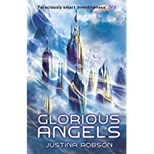 Glorious Angels by Justina Robson (2016-02-11)