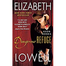 Dangerous Refuge by Elizabeth Lowell (2013-12-31)
