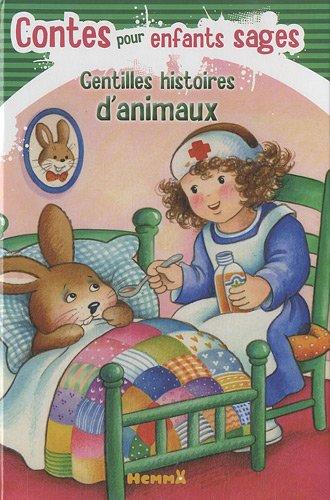 Contes pour enfants sages : Gentilles histoires d'animaux