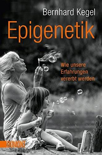 Taschenbücher: Epigenetik: Wie unsere Erfahrungen vererbt werden