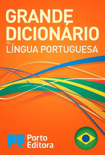 Grande Dicionário da Língua Portuguesa da Porto Editora (Portuguese Edition)