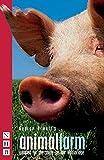 Animal Farm by George Orwell(2004-09-01) - Nick Hern Books - 01/01/2004