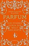 Parfum: Ein Führer durch die Welt der Düfte (Beck'sche Reihe)