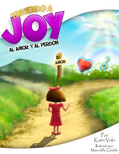 Trayendo a Joy al Amor y al Perdon por Karin  Volo