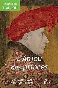 Histoire de l'Anjou, tome 2 : L'Anjou des princes par Jean-Michel Matz
